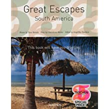 Great Escapes South America: 25 Jahre TASCHEN (Taschen's 25th Anniversary Special Edition)