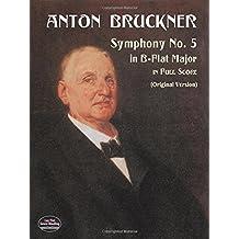 Anton Bruckner: Symphony No.5 In B Flat (Dover Music Scores)