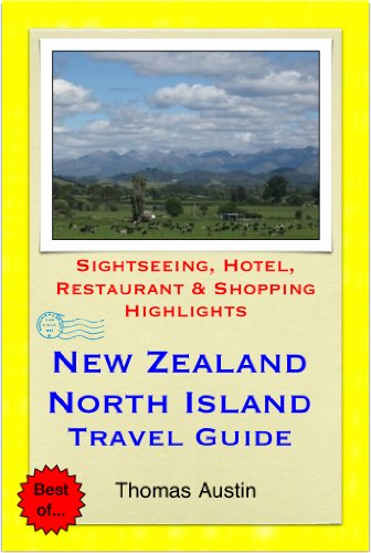 New Zealand, North Island Travel Guide - Sightseeing, Hotel, Restaurant & Shopping Highlights (Illustrated) (English Edition)
