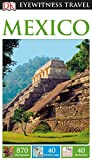 DK Eyewitness Travel Guide Mexico (Eyewitness Travel Guides) 2017
