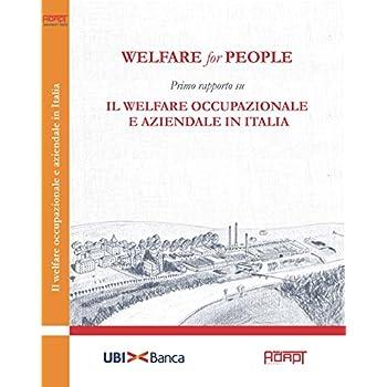 Welfare For People. Primo Rapporto Su Il Welfare Occupazionale E Aziendale In Italia