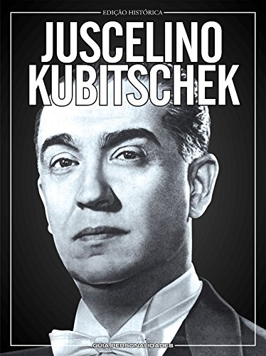 juscelino-kubitschek-guia-personalidades-ed02-portuguese-edition