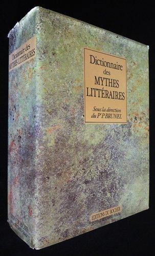 Dictionnaire des mythes littéraires par Brunel Pierre