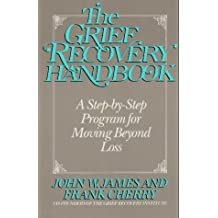 The Grief Recovery Handbook: A Step-by-Step Program for Moving Beyond Loss by John W. James (1989-06-07)