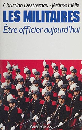 Les Militaires: tre officier aujourd'hui