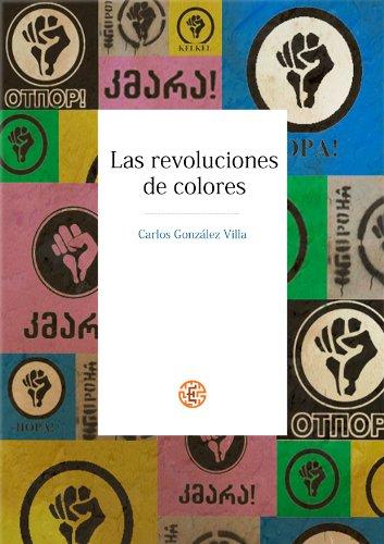 Las revoluciones de colores eBook: Carlos González Villa: Amazon ...