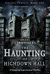 Psychic Surveys Book One: The Haunting of Highdown Hall: A Gripping Supernatural Thriller