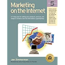 Marketing on the Internet: A 7-Step Plan for Selling Your Products, Services, and Image to Millions Over the Information Superhighway (Marketing on the Internet, 5th ed) by Jan Zimmerman (2000-11-03)