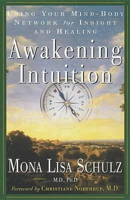[(Awakening Intuition)] [Author: Mona Lisa Schulz] published on (July, 2004)