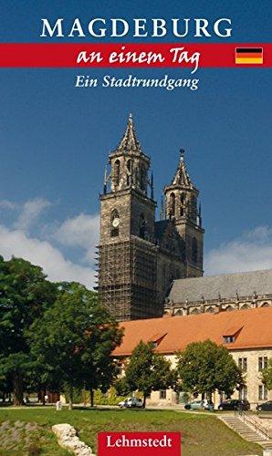 Magdeburg an einem Tag: Ein Stadtrundgang