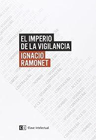 El Imperio de la vigilancia par Ignacio Ramonet
