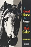 Good Horse is Never a Bad Color..