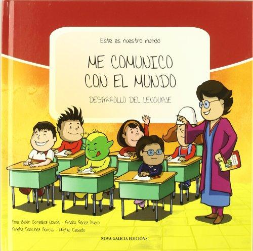 Este es nuestro mundo: Me comunico con el mundo: desarrollo del lenguaje: Vol.1 por Amalia Pérez Otero