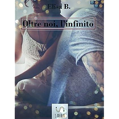 Oltre Noi, L'infinito (Io, Te E L'infinito 3)
