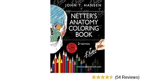 Netters Anatomy Coloring Book With Student Consult Access 2e Netter Basic Science Amazoncouk John T Hansen PhD 9780323187985 Books