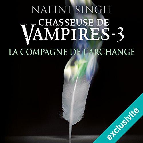 La compagne de l'archange (Chasseuse de vampires 3)