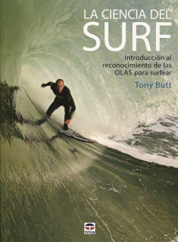 Ciencia del Surf,La por Tony Butt
