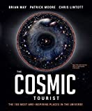 The Cosmic Tourist: The 100 Most Awe-Inspiring Places in the Universe by Brian May (2016-10-04)