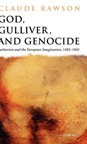 God, Gulliver, and Genocide: Barbarism and the European