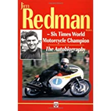 Jim Redman: Six Times World Motorcycle Champion - The Autobiography