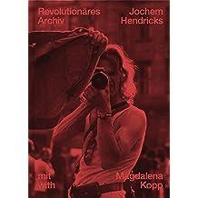 Jochem Hendricks: Revolutionares Archiv