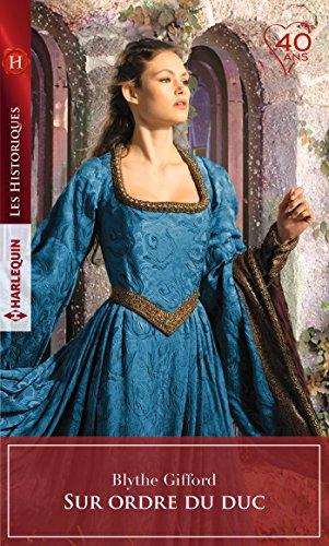 Sur ordre du duc (Les Historiques) par Blythe Gifford
