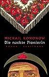 Die nackte Pionierin - Michail Kononow