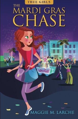 The Mardi Gras Chase (True Girls)