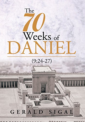 The 70 Weeks of Daniel: (9:24-27)