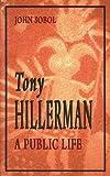 Tony Hillerman: A Public Life by John Sobol (1994-09-01)