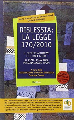 Dislessia: la legge 170/2010. Il decreto attuativo e le linee guida. Il piano didattico personalizzato (Pdp)