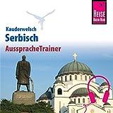 Serbisch (Reise Know-How Kauderwelsch AusspracheTrainer)