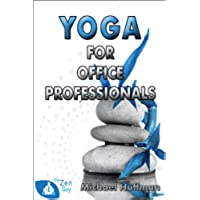 Yoga for Office Profesionals (English Edition)