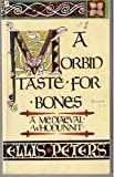 A Morbid Taste For Bones: 1: The First Chronicle of Brother Cadfael by Ellis Peters (1984-05-17)