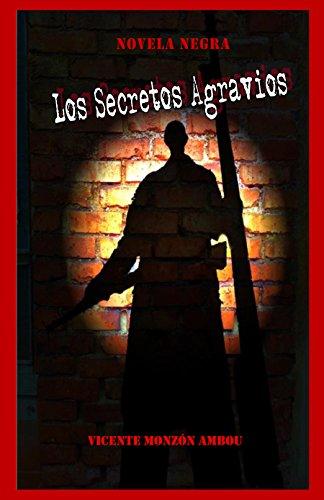 Los Secretos Agravios por Vicente Monzón  Ambou