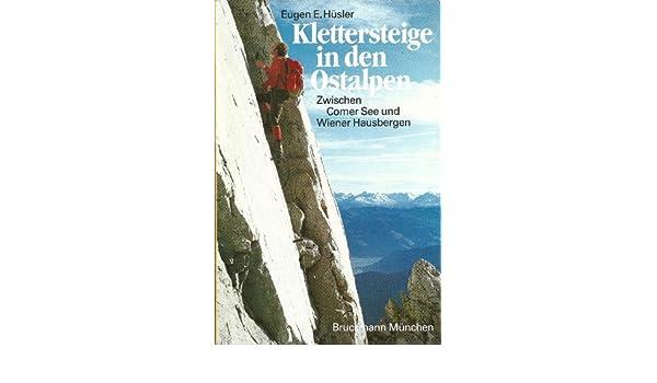 Klettersteig Comer See : Klettersteige in den ostalpen zwischen comer see und wiener