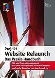 Projekt Website Relaunch: Das Praxis-Handbuch (mitp Professional)