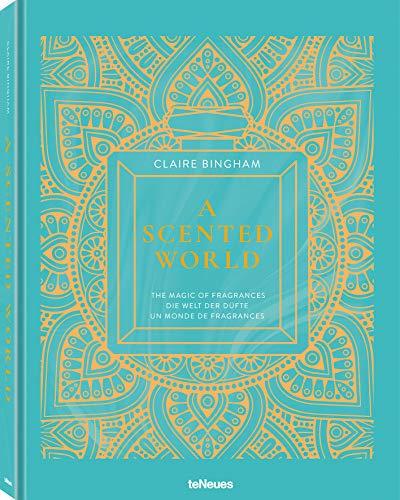 A Scented World - die Welt der Düfte. Das Buch über Parfüms der Welt und Parfümerie (Deutsch, Englisch, Französisch) - 25x32 cm, 224 Seiten