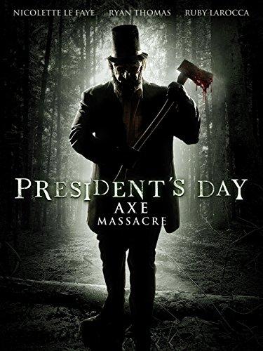 President's Day - Axe Massacre