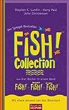 Fish!? Collection: FISH!? · Noch mehr FISH!? · Für immer FISH!? Drei Bücher in einem Band - Stephen C. Lundin