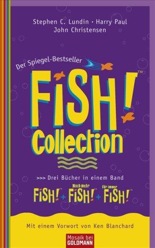 Fish!TM Collection: FISH!TM · Noch mehr FISH!TM · Für immer FISH!TM Drei Bücher in einem Band