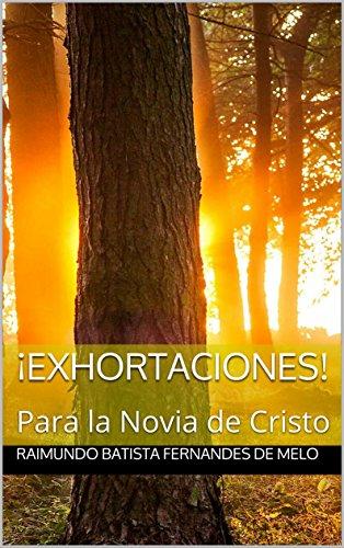 Descargar Libro ¡Exhortaciones!: Para la Novia de Cristo de Raimundo Batista Fernandes de Melo