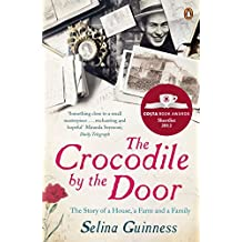 The Crocodile by the Door: The Story of a House, a Farm and a Family by Selina Guinness (2013-05-02)