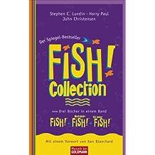 Fish!™ Collection: FISH!™ · Noch mehr FISH!™ · Für immer FISH!™ Drei Bücher in einem Band