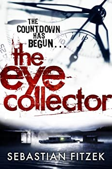 The Eye Collector: A gripping, chilling psychological thriller (English Edition)