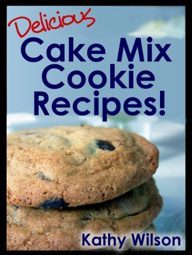 ookie Recipes! (Delicious Cake Mix Desserts! Book 1) (English Edition) (Cake Mix Cookies)