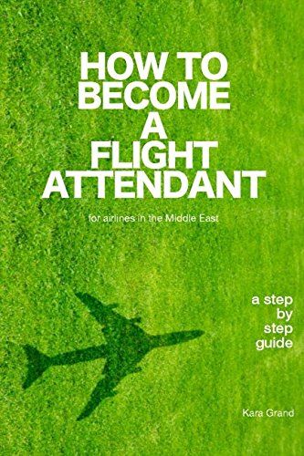 How to Become a Flight Attendant for airlines in the Middle East por Kara Grand