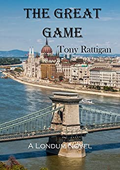 The Great Game (The Londum Series Book 7) by [Rattigan, Tony]