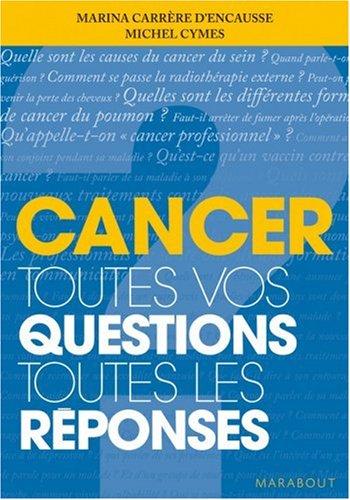 Cancer : Toutes vos questions Toutes les réponses