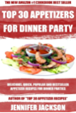 Top 30 Appetizer Recipes For Dinner Parties: Latest Collection of Easy, Delicious And Most-Wanted Appetizer Recipes (English Edition)
